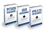 Programming: For Beginners: 3 Manuscripts in 1 Bundle - Python For Beginners, Java Programming and Html & CSS For Beginners -