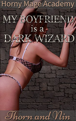 My Boyfriend is a Dark Wizard! (Horny Mage Academy Special) (English (Wizard Bondage)