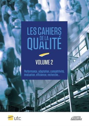 Cahiers de la Qualité - Volume 2 Performance, adaptation, compétitivité, évaluation, efficience, recherche... par Collectif