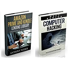 Amazon Prime: The Ultimate Guide to Get All Benefits from Amazon Prime Subscription and Computer Hacking for Beginners (lending library, kindle library. guide,amazon echo Book 2) (English Edition)