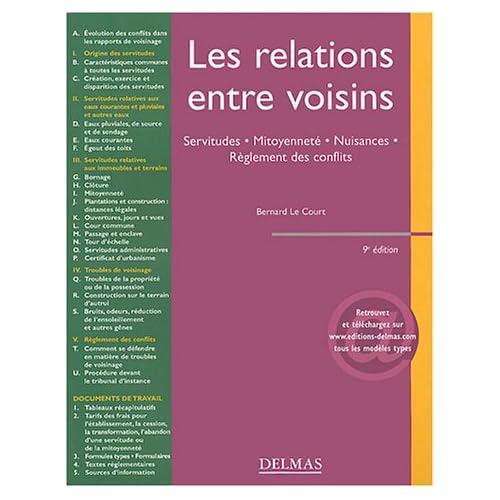 Les relations entre voisins : Servitudes - Mitoyenneté - Nuisances - Règlement des conflits