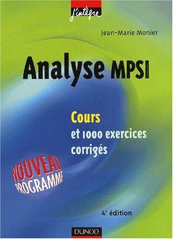 Cours de mathématiques - Analyse MPSI - Cours et exercices corrigés - MPSI, PCSI, PTSI et MP, PSI, PC, PT