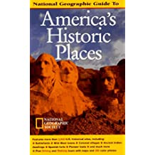National Geographic's Guide to America's Historic Places
