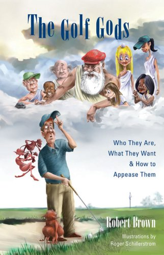 The Golf Gods: Who They Are, What They Want & How to Appease Them por Robert Brown