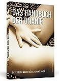 Handbuch der Onanie: Dieses Buch macht glücklich und schön - Wiebke Kunert, Axel H. Kunert