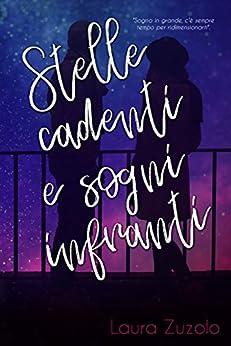 Stelle cadenti e sogni infranti (Serie dei Sogni Vol. 2) di [Zuzolo, Laura]