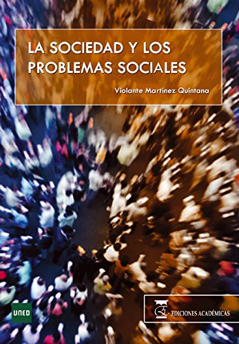 SOCIEDAD Y LOS PROBLEMAS SOCIALES por VIOLANTE MARTÍNEZ QUINTANA