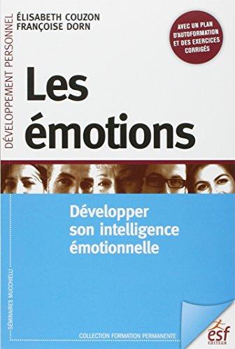 Les émotions : Développer son intelligence émotionnelle par Elisabeth Couzon