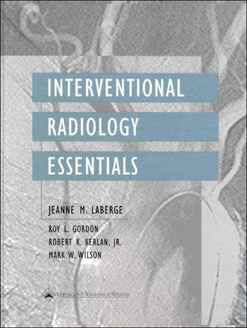 Interventional Radiology Essentials by Roy L. Gordon MD (2000-08-25)