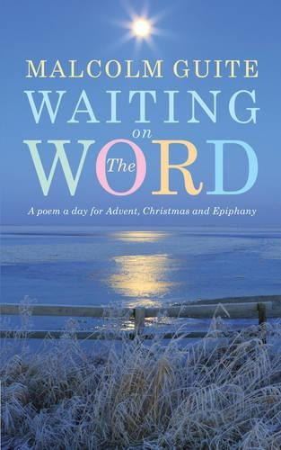 Waiting On The Word A Poem A Day For Advent Christmas And Epiphany