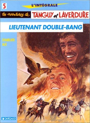 L'Intégrale Tanguy et Laverdure, tome 5 : Lieutenant Double Bang