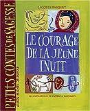 [Le ]courage de la jeune Inuit