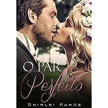 O Par Perfeito (Portuguese Edition)