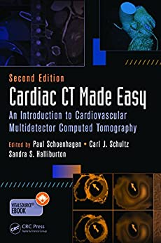 Cardiac CT Made Easy: An Introduction to Cardiovascular Multidetector Computed Tomography, Second Edition by [Schoenhagen MD FAHA, Paul]