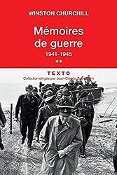 Mémoires de guerre : Tome 2, février 1941-1945