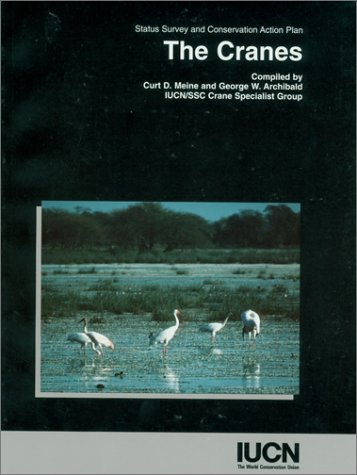 The Cranes: Status, Survey, and Conservation Action Plan
