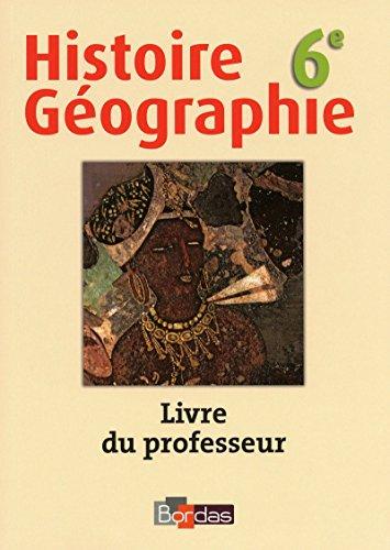 Histoire Géographie 6e • Livre du professeur