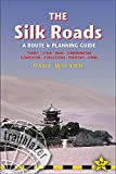 Best Road Trip Routes - The Silk Roads: A Route and Planning Guide Review