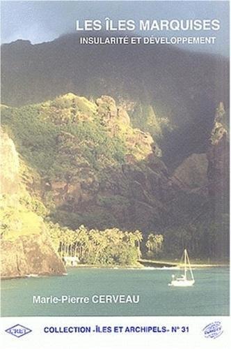Les îles Marquises : Insularité et développement par Marie-Pierre Cerveau