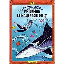 """Philémon, tome 2 : Le Naufragé du """"A"""""""