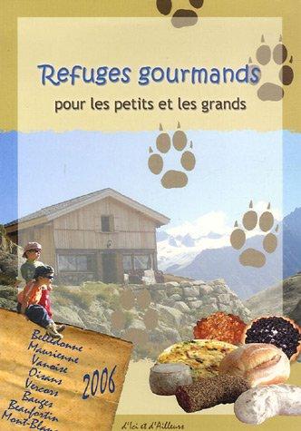 Refuges gourmands pour les petits et les grands par Sylvain Gumuchian, Lionel Ohanessian