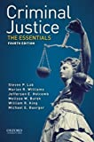 Criminal Justice: The Essentials by Steven P. Lab (2015-09-15) - Steven P. Lab;Marian R. Williams;Jefferson E. Holcomb;Melissa W. Burek;William R. King;Michael E. Buerger