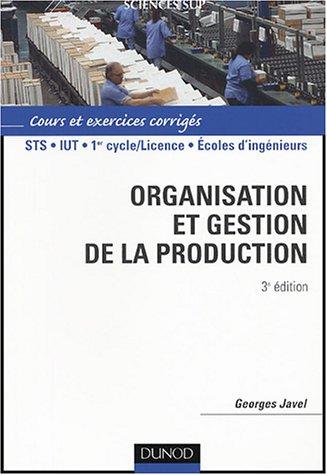 Organisation et gestion de la production : Cours avec exercices corrigés