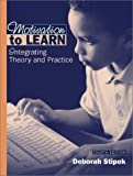 Motivation to Learn: Integrating Theory and Practice (4th Edition) 4th by Stipek, Deborah J. (2001) Paperback