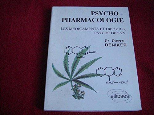 Psychopharmacologie: Les médicaments et drogues psychotropes
