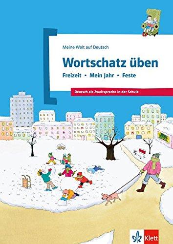 Wortschatz üben: Freizeit - Mein Jahr - Feste: Deutsch als Zweitsprache in der Schule por Denise Doukas-Handschuh