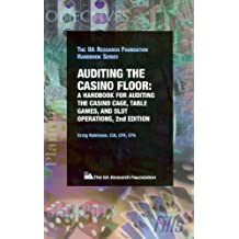 Auditing the Casino Floor: A Handbook for Auditing the Casino Cage, Table Games, And Slot by Craig D. Robinson (March 30,2005)