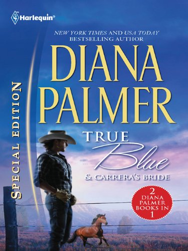 True Blue & Carrera's Bride: An Anthology (Harlequin Special Edition) (English Edition)
