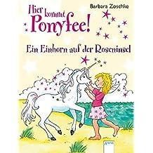 Ein Einhorn auf der Roseninsel (Hier kommt Ponyfee!)