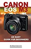 Canon EOS M3: An Easy Guide for Beginners