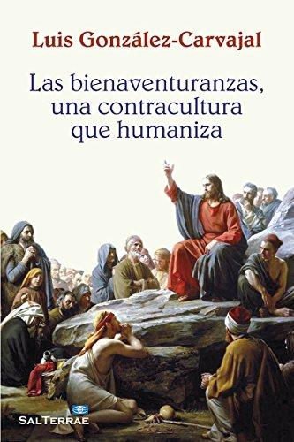 LAS BIENAVENTURANZAS, UNA CONTRACULTURA QUE HUMANIZA (El Pozo de Siquem nº 324) por LUIS GONZÁLEZ-CARVAJAL