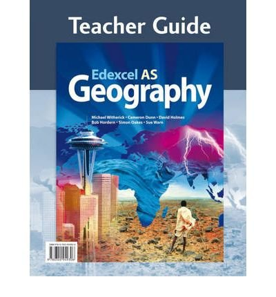 [(Edexcel AS Geography Teacher Guide (+CD))] [ By (author) Sue Warn, By (author) Cameron Dunn, By (author) Simon Oakes, By (author) Bob Hordern, By (author) David Holmes, By (author) Michael Witherick ] [September, 2008]