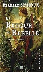 Le Retour du Rebelle. Tome 1: La Bataille de Muret