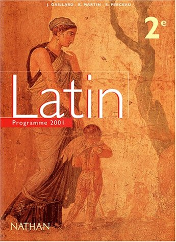 Latin 2de : livre de l'élève