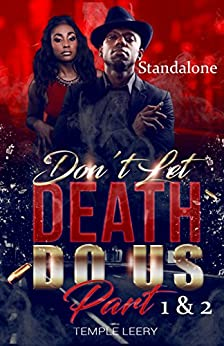 Don't Let Death Do Us Part (1-2): The Unfolding Of A Husband's Secret Life As A Silent Victim of Spousal Abuse (Stay Or Go) (English Edition) par [Leery, Temple]