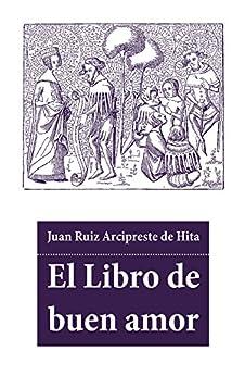 El Libro de buen amor eBook: Juan Ruiz Arcipreste de Hita