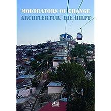 Moderators of Change Architektur, die hilft: Jahresring 58. Jahrbuch für moderne Kunst