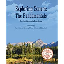Exploring Scrum: the Fundamentals (English Edition)