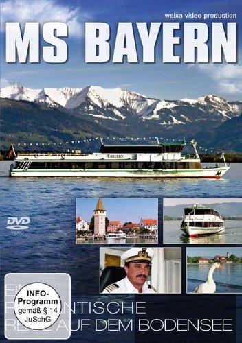 Preisvergleich Produktbild MS Bayern - Eine romantische Reise auf dem Bodensee
