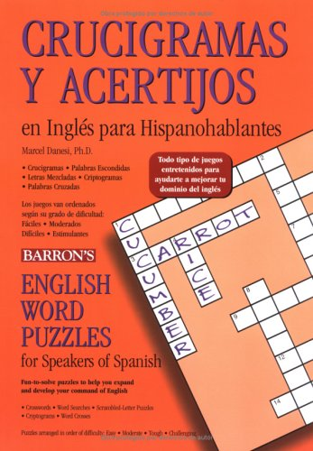 Crucigramas Y Acertijos En Ingles Para Hispanohablantes / English Word Puzzles For Speakers of Spanish por Marcel Danesi