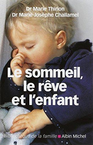 Le Sommeil, le rêve et l'enfant par Docteur Marie-Josèphe Challamel