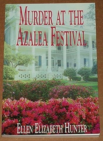 Murder at the Azalea Festival (Magnolia Mysteries) by Ellen Elizabeth Hunter (2004-04-30)