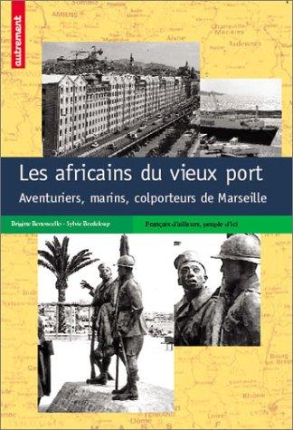 Colporteurs africains à Marseille : Un siècle d'aventures par Brigitte Bertoncello, Sylvie Bredeloup