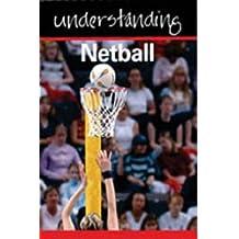 Understanding Netball (Understanding Sport S.)