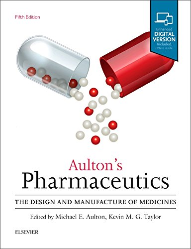 Aulton's Pharmaceutics: The Design and Manufacture of Medicines, 5e