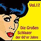 Die Großen Schlager der 60'er Jahre Vol. 17